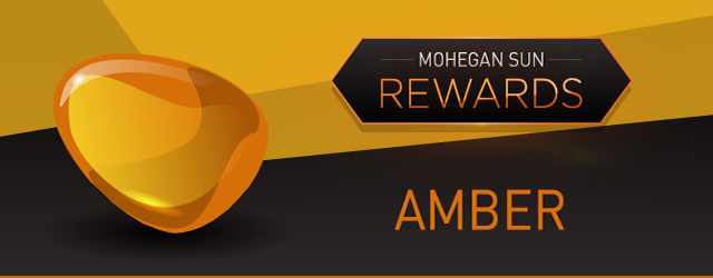 Mohegan Sun Casino Rewards - Amber Level